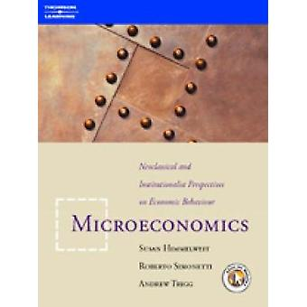 Microeconomics Neoclassical and Institutional Perspectives on Economic Behaviour by Himmelweit & Susan