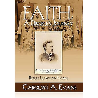 Faith a Disciples Journey by Evans & Carolyn A.