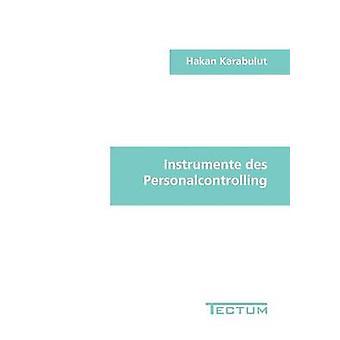 Instrumente des Personalcontrolling by Karabulut & Hakan