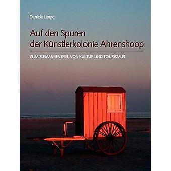 Auf den Spuren der Knstlerkolonie Ahrenshoop by Daniela & Lange