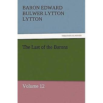 El último de los barones por Lytton y Barón Edward Bulwer Lytton