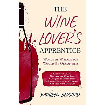 The Wine Lover's Apprentice - Words of Wisdom for would-be Oenophiles