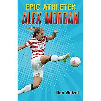 Epic Athletes: Alex Morgan (Epic Athletes)