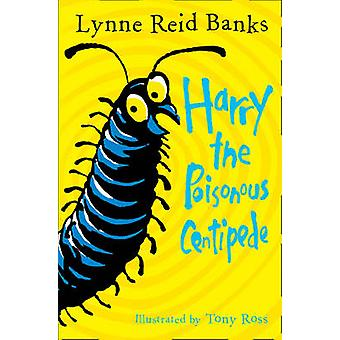 Harry the Poisonous Centipede - A Story to Make You Squirm by Lynne Re