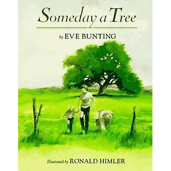 Someday a Tree by Eve Bunting - Ronald Himler - 9780395764787 Book