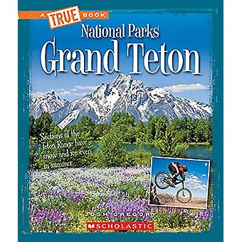 Grand Teton by Josh Gregory - 9780531238103 Book