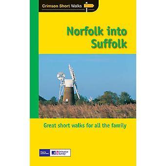 Short Walks Norfolk into Suffolk by Crimson Publishing - Dennis Kelsa