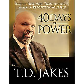 40 Days of Power by T. D. Jakes - 9780768428407 Book