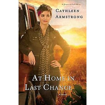 At Home in Last Chance by Cathleen Armstrong - 9780800722487 Book
