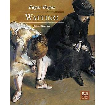 Edgar Degas - Waiting by Richard Thomson - 9780892362851 Book