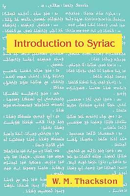 An Introduction to Syriac - An EleHommestary Grammar with Readings from S