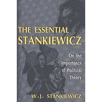 Essential Stankiewicz - On the Importance of Political Theory by W. J.