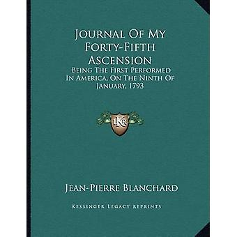 Journal of My Forty-Fifth Ascension - Being the First Performed in Ame