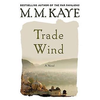Trade Wind by M M Kaye - 9781250089878 Book