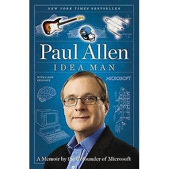 Idea Man - A Memoir by the Cofounder of Microsoft by Paul Allen - 9781