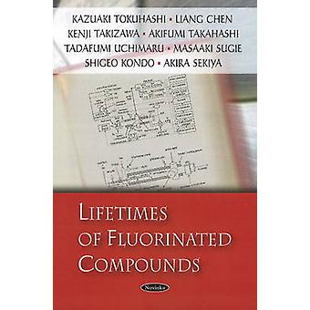 Lifetimes of Fluorinated Compounds by Kazuaki Tokuhashi - Liang Chen