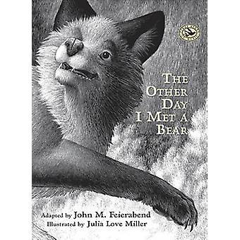 The Other Day I Met a Bear by John M. Feierabend - Julia Love Miller