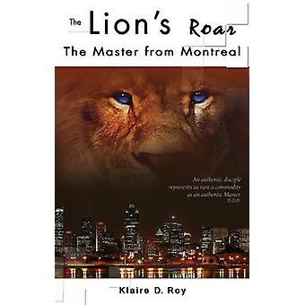 The Lion's Roar - The Master from Montreal by Klaire D. Roy - 97818965