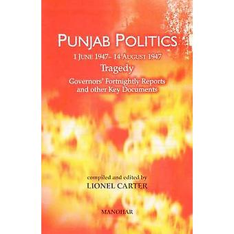 Punjab Politics (1 June-14 August 1947) - Tragedy by Lionel Carter - 9