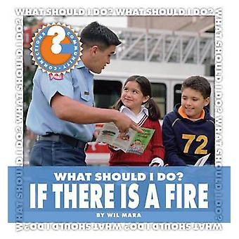 What Should I Do? If There Is a Fire by Wil Mara - 9781610800532 Book