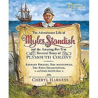 L'avventurosa vita di Myles Standish e la storia incredibile ma-vera sopravvivenza di Plymouth Colony: Pirati barbari, il Mayflower, il primo Ringraziamento (Cheryl Harness Histories)