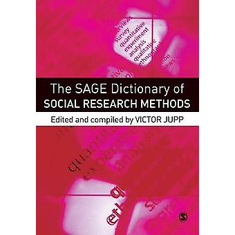 The SAGE Dictionary of Social Research Methods by Jupp & Victor
