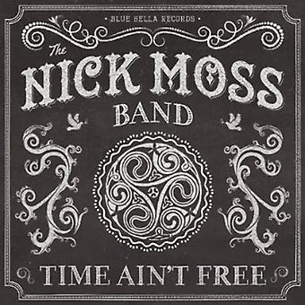 Nick Moss Band - tid Ain't gratis [CD] USA import