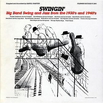 Swingin ': Big Band Swing & Jazz aus den 1930er Jahren & 1 - Swingin ': Bigband-Swing & Jazz aus den 1930er Jahren & 1 [CD] USA importieren