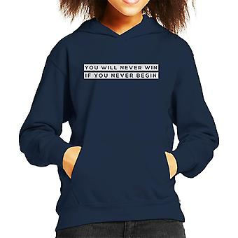 You Will Never Win If You Never Begin Kid's Hooded Sweatshirt