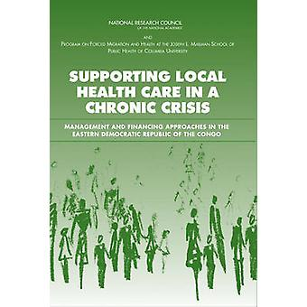 Supporting Local Health Care in a Chronic Crisis - Management and Fina