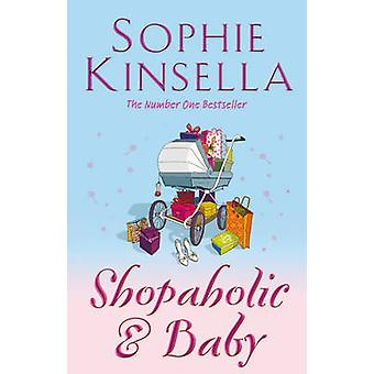 Shopaholic and Baby - (Shopaholic Book 5) by Sophie Kinsella - 9780552