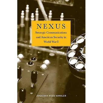 Nexus - strategisk kommunikation og amerikansk sikkerhedspolitik i første verdenskrig