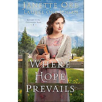 Where Hope Prevails by Janette Oke - Laurel Oke Logan - 9780764217685