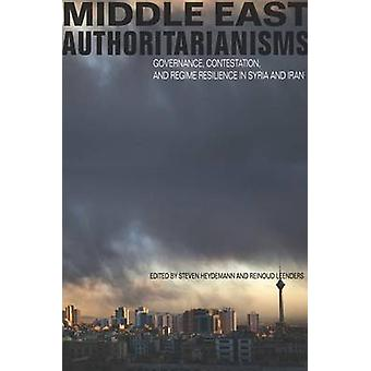 Middle East Authoritarianisms - Governance - Contestation - and Regime