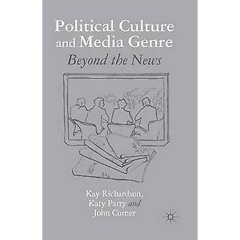 Politisk kultur og Media Sjanger - utover nyheter - 2015 av K. Richar