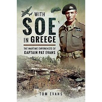 Con SOE in Grecia - le esperienze di guerra del Capitano Pat Evans di T