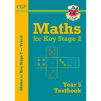New KS2 Maths Textbook - Year 5 by CGP Books - 9781782947981 Book