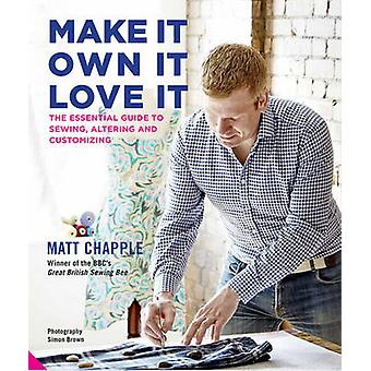 Make it - Own it - Love it - The Essential Guide to Sewing - Altering
