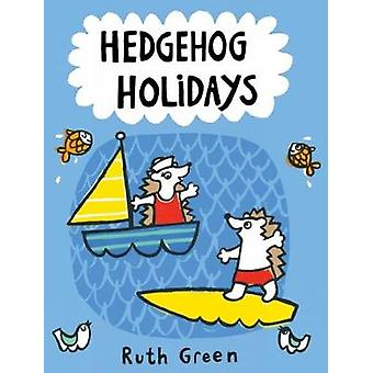 Hedgehog Holidays by Ruth Green - 9781849764841 Book