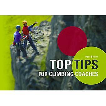 Top Tips for Climbing Coaches by Paul Smith - 9781906095208 Book