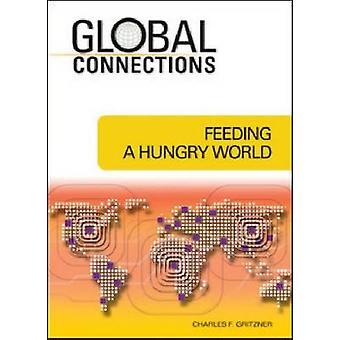 Voeden van een hongerige wereld door Charles F. Gritzner - 9781604132908 boek
