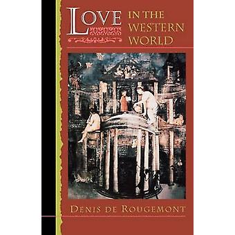 Love in the Western World by Denis de Rougement - Montgomery Belgion