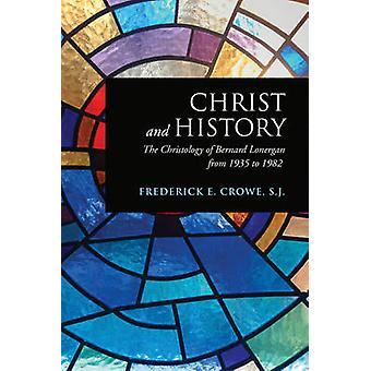 Cristo y la historia - la Cristología de Bernard Lonergan de 1935 a