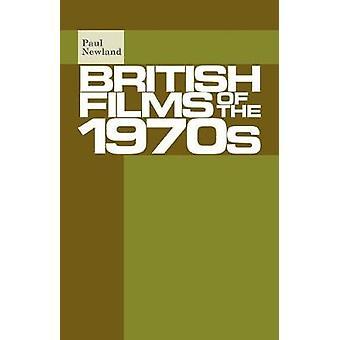 Films britanniques des années 1970 par le Dr Paul Newland - livre 9781526116833