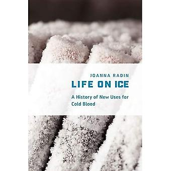 Life on Ice: A History of New Uses for Cold Blood