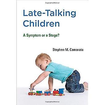 Sent talende børn: Et Symptom eller en scene?