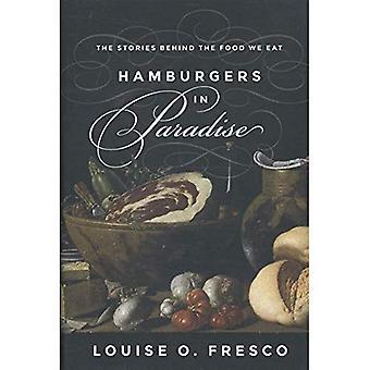 Hambúrgueres no paraíso: as histórias por trás a comida que comemos
