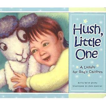 Hush Little One: Een slaapliedje voor Gods kinderen