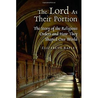Le Seigneur comme leur partie: l'histoire des ordres religieux et comment ils ont façonné notre monde
