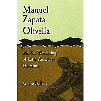 Manuel Zapata Olivella and the Darkening of Latin American Literature (Afro-romance Writers)